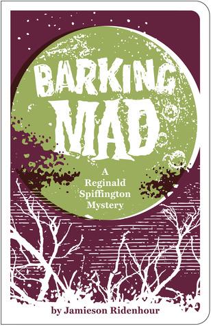 Barking Mad by Jamieson Ridenhour