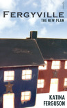 Fergyville Episode 1 by Katina Ferguson