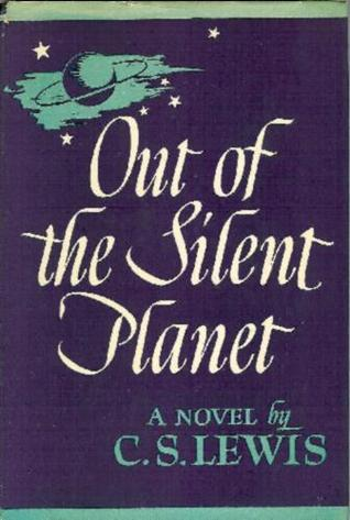 Out of the silent planet : Lewis, C. S. (Clive Staples