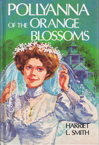 Pollyanna of the Orange Blossoms (Polyanna, #3)