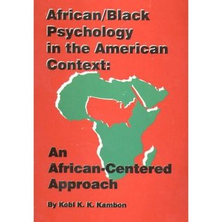 African-Black Psychology in the American Context: An African-Centered Approach