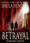 The Betrayal by Sheila Hendrix