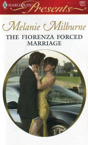 The Fiorenza Forced Marriage (Harlequin Presents #2807)