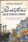 Prométeme que serás libre by Jorge Molist