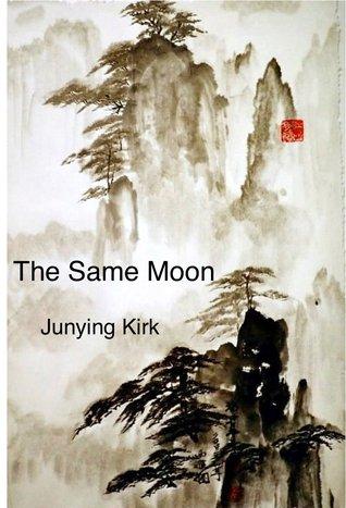 The Same Moon by Junying Kirk