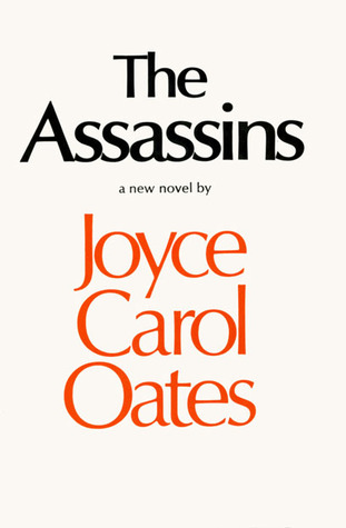 The Assassins by Joyce Carol Oates
