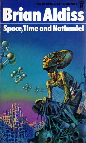 Space, Time And Nathaniel by Brian W. Aldiss