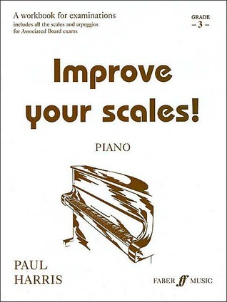 Improve Your Scales! Piano, Grade 3: A Workbook for Examinations