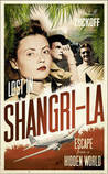 Lost in Shangri-la: Escape from a Hidden World, A True Story