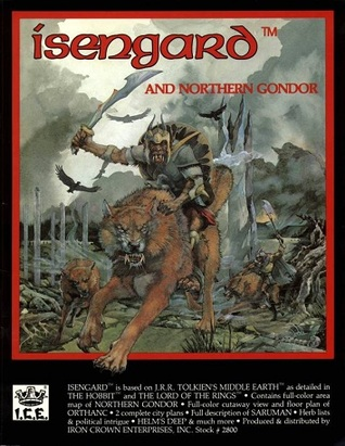 Isengard and Northern Gondor (Middle Earth Role Playing/MERP, #2800)