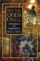 See the Gods Fall: Four Rivals to Christianity
