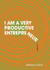 I am a Very Productive Entrepreneur: A Novella