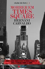 Morrer em Times Square by Hernâni Carvalho