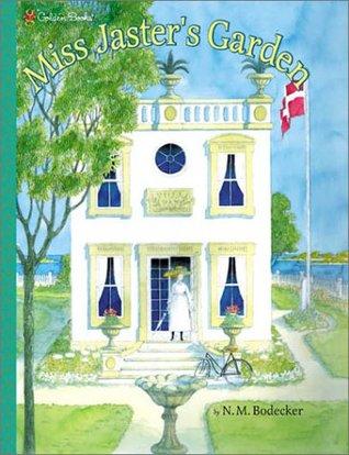 Miss Jaster's Garden by N.M. Bodecker