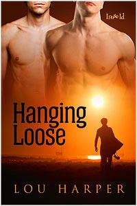 Hanging Loose by Lou Harper