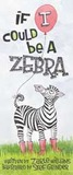If I Could Be a Zebra