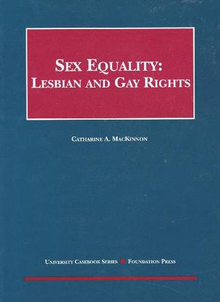 MacKinnon's Sex Equality: Lesbian and Gay Rights