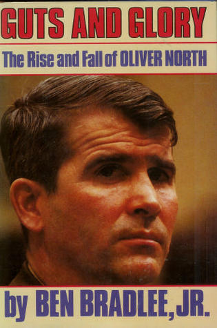 guts-and-glory-the-rise-and-fall-of-oliver-north