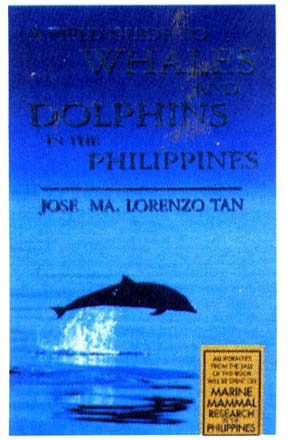 A Field Guide to the Whales and Dolphins in the Philippines