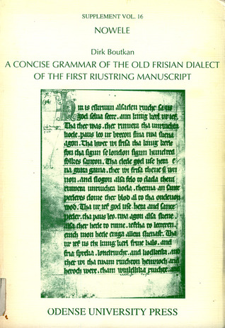 A concise grammar of the Old Frisian dialect of the first Riustring manuscript