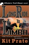 Long Ride to Limbo by Kit Prate