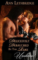 Deliciously Debauched by the Rake (Rakes in Disgrace, #3)