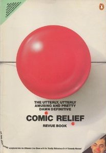 The Utterly Utterly Definitive And Pretty Damn Amusing Comic Relief Revue Book