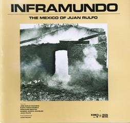Inframundo: The Mexico of Juan Rulfo