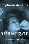 Submerge (Siren's Call, #2)