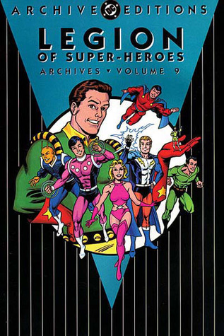 Legion of Super-Heroes Archives, Vol. 9 by Jim Shooter
