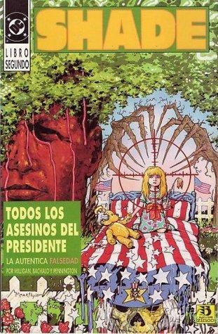 Shade Libro Segundo: Todos los asesinos del presidente (Shade #2 de 2)