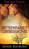 Bittersweet Obsessions by Annie Rayburn