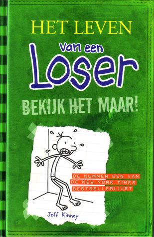Bekijk het maar! (Het leven van een Loser, #3)