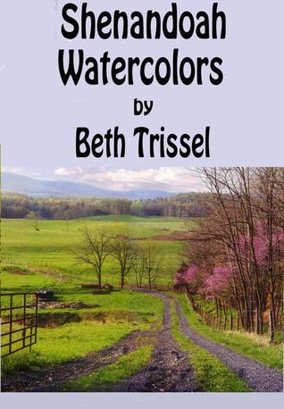 Shenandoah Watercolors by Beth Trissel