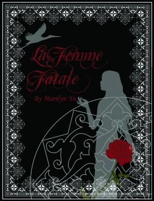 La Femme Fatale by Marilyn Yu