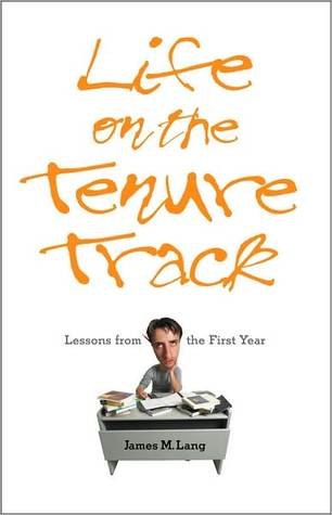 Life On The Tenure Track Lessons From First Year By James M Lang