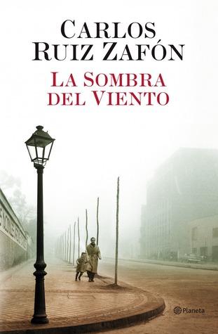 La sombra del viento (El cementerio de los libros olvidados, #1)