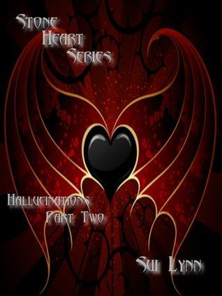 Hallucinations (Stone Hearts Serial #2)