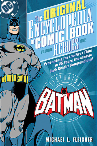 The Encyclopedia of Comic Book Heroes, Vol. 1 by Michael L. Fleisher