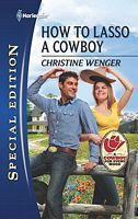 How to Lasso a Cowboy by Christine Wenger