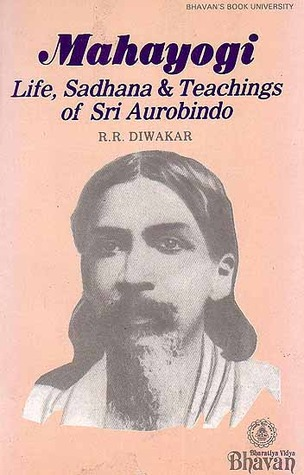 Life, Sadhana & Teachings of Sri Aurobindo