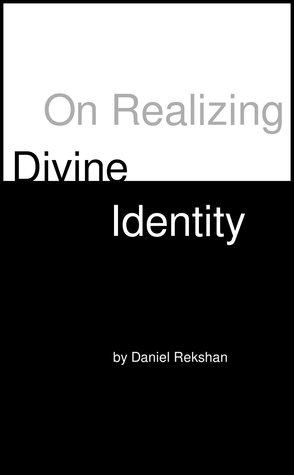 On Realizing Divine Identity
