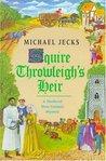 Squire Throwleigh's Heir (Knights Templar, #7)