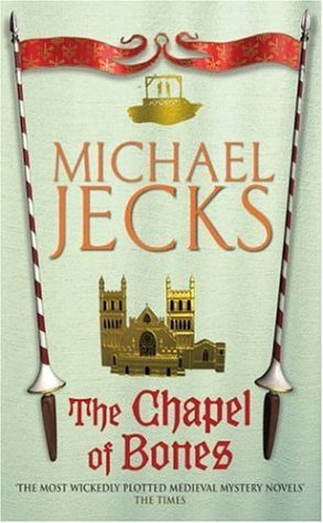 The Chapel of Bones (Knights Templar, #18)