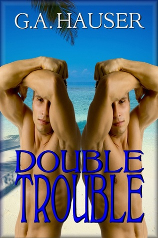 Double Trouble by G.A. Hauser