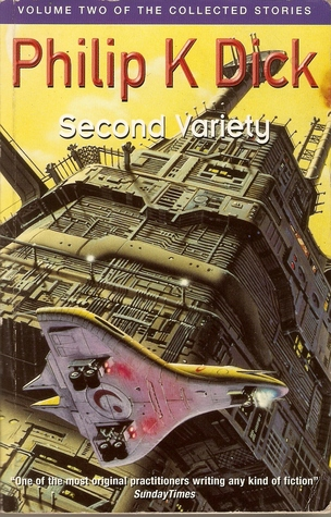The Collected Stories of Philip K. Dick, Volume 2: Second Variety