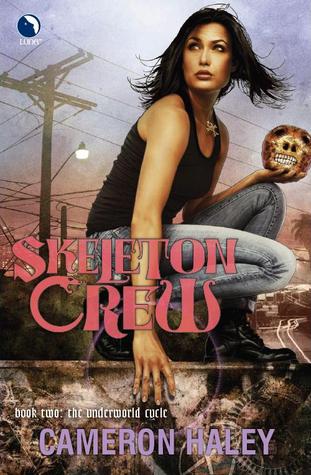 Skeleton Crew (Underworld Cycle, #2)