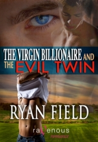 The Virgin Billionaire and the Evil Twin by Ryan Field