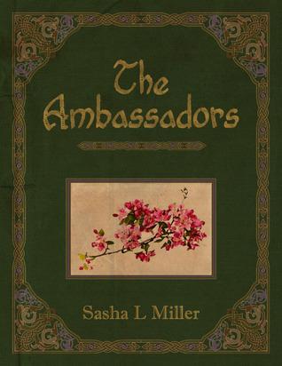 The Ambassadors by Sasha L. Miller