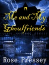 Me and My Ghoulfriends (Larue Donavan, #1)